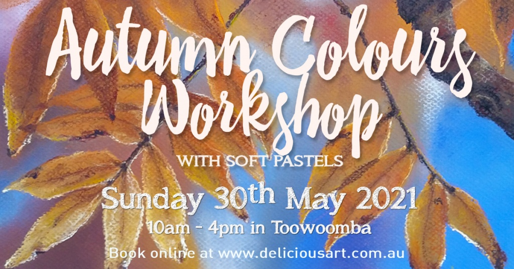 Autumn Colours Workshop in Toowoomba 10am - 4pm